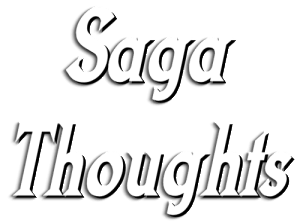 saga thoughts logo 3 27 14 300x223 Saga Thoughts For June 6th, 2014